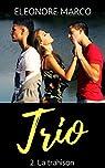 Trio, tome 2 : La trahison par Marco