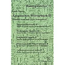 Ägyptisches Wörterbuch 2: Mittleres Reich und zweite Zwischenzeit (Kulturgeschichte Der Antiken Welt). 2 Teilbände (Hannig-Lexica)