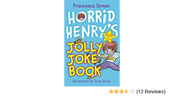 Horrid Henry's Jolly Joke Book: Amazon co uk: Francesca