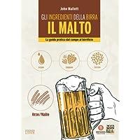 Gli ingredienti della birra. Il malto. La guida pratica dal campo al birrificio - 3