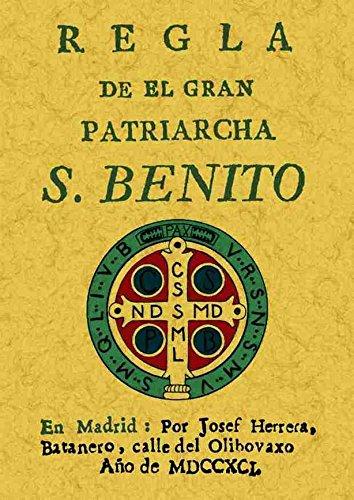 Regla Del Patriarca San Benito por San Benito
