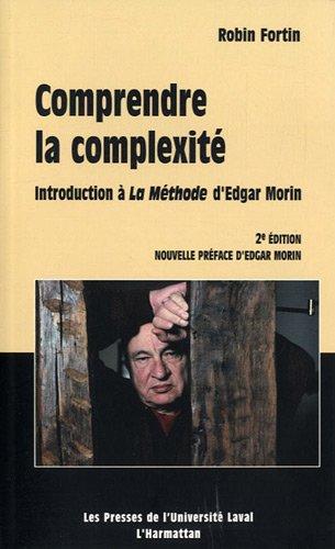 Comprendre la complexité : Introduction à La Méthode d'Edgar Morin
