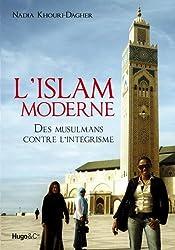 L'Islam moderne : Des musulmans contre l'intégrisme