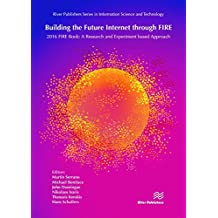 Building the Future Internet Through Fire: 2016 Fire Book - a Research and Experimentation Based Approach