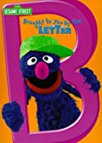 Brought to You by the Letter B (Sesame Street) by Random House Books for Young Readers (1999-07-05)