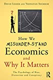 How We Misunderstand Economics and Why it Matters: The Psychology of Bias, Distortion and Conspiracy