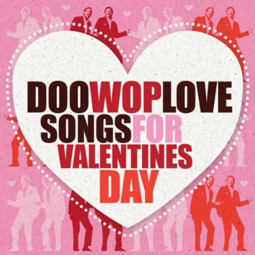 Doo Wop Love Songs For Valentine's Day