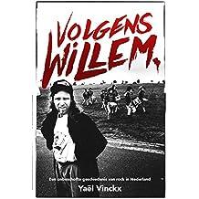 Volgens Willem: Een onbeschofte geschiedenis van rock in Nederland
