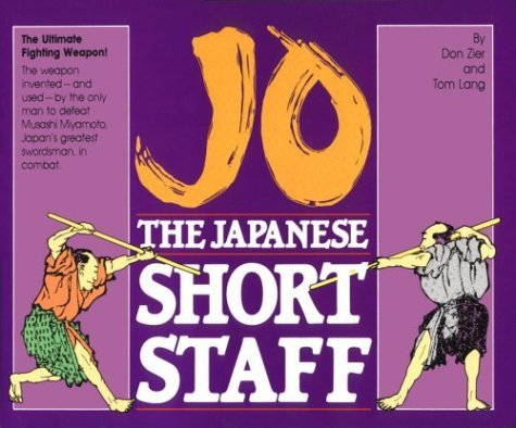 Jo: The Japanese Short Staff (Unique Literary Books of the World) by Don Zier (1985-06-02)