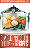 Best Pressure Cooker Recipes - Pressure Cooker Recipes: Essential, Easy To Follow Recipes Review