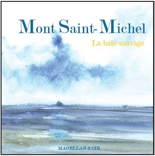 Descargar Libro Mont Saint Michel La Baie Sauvage de Isabelle Issaverdens