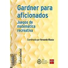 Gardner para aficionados (eBook-ePub): Juegos de matemática recreativa (Estímulos Matemáticos
