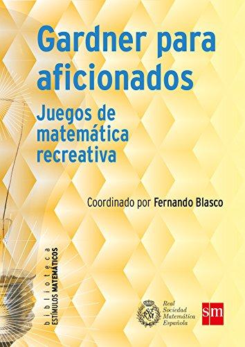 Gardner para aficionados (eBook-ePub): Juegos de matemática recreativa (Estímulos Matemáticos nº 8) por Adrián Paenza
