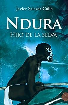 Ndura: Hijo de la selva de [Calle, Javier Salazar]