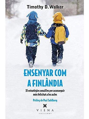 Ensenyar Com A Finlàndia (Carta blanca) por Timothy D. Walker
