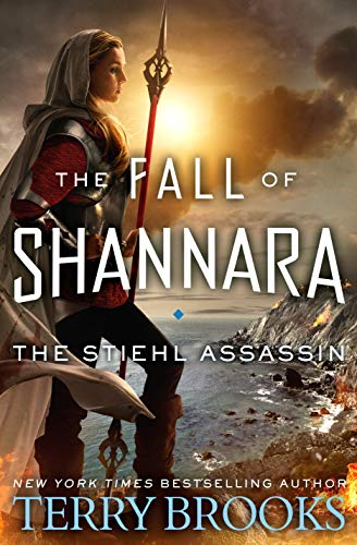 The Stiehl Assassin (The Fall of Shannara, Band 3)