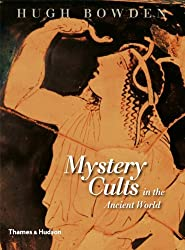 { MYSTERY CULTS OF THE ANCIENT WORLD - GREENLIGHT } By Bowden, Hugh ( Author ) [ Mar - 2010 ] [ Hardcover ]