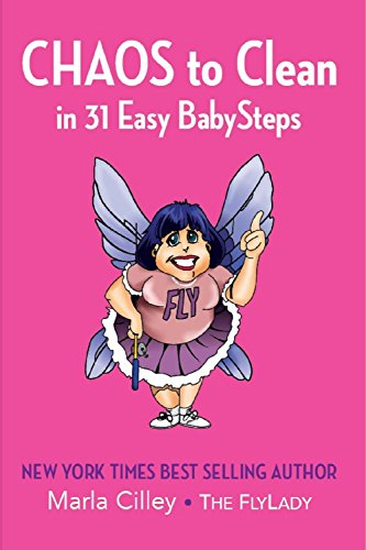 CHAOS to Clean: in 31 Easy BabySteps (English Edition) por Marla Cilley