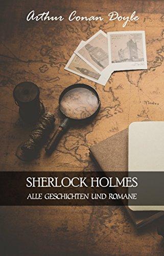 Sherlock Holmes: Alle Geschichten und Romane