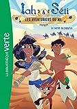 Iah et Seti, les aventuriers du Nil 03 - Le secret du papyrus