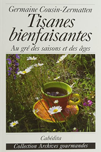 Tisanes bienfaisantes : Au gré des saisons et des âges par Germaine Cousin-Zermatten