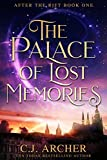 The Palace of Lost Memories (After the Rift Book 1) by C.J. Archer