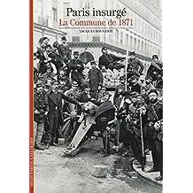 Paris insurgé: La Commune de 1871