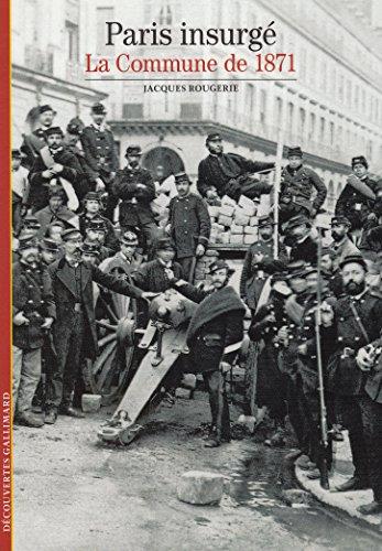 Paris insurg: La Commune de 1871