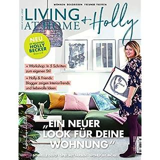 Living at Home + Holly: Wohnen Dekorieren Freunde treffen - Mit Influencerin Holly Becker