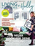 Living at Home + Holly: Wohnen Dekorieren Freunde treffen - Mit Influencerin Holly Becker