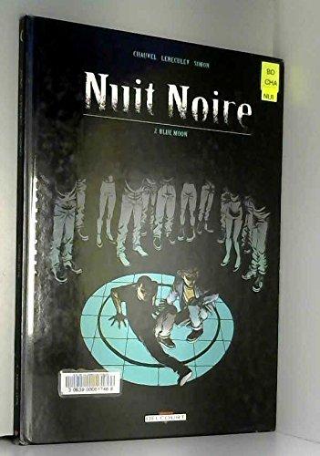 Nuit noire, Tome 2 : Blue Moon par Gilbert Chauvel, Jérôme Lereculey