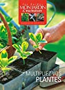 Multipliez vos plantes par Collectif