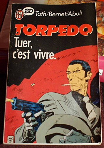 Torpedo, Tome 1 : Tuer, c'est vivre