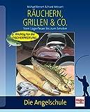 Räuchern, Grillen & Co.: Vom Lagerfeuer bis zum Smoker (Die Angelschule)
