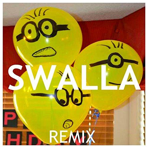 Swalla (Minions Style Remix) [Explicit]