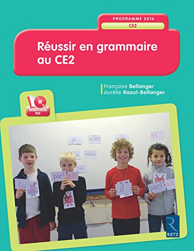 Réussir en grammaire au CE2 (+CD-Rom) - Nouveau programme 2016 par Françoise Bellanger
