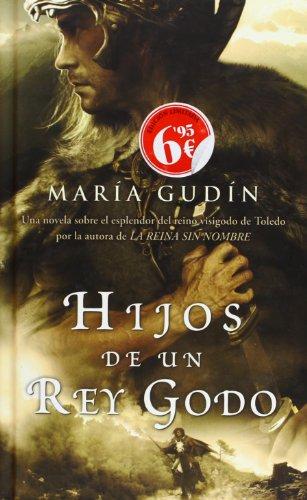 Hijos de un rey godo (El Sol del reino Godo 2) (B DE BOLSILLO) por María Gudín