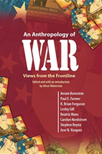 Anthropology of War: Views from the Frontline: Views from the Frontline