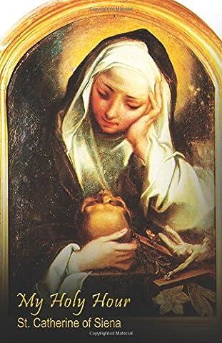 My Holy Hour - St. Catherine of Siena: A Devotional Prayer Journal (Catholic Prayer Books and Devotional