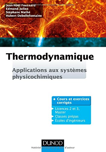 Thermodynamique - Applications aux systmes physicochimiques. Cours et exercices corrigs