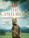 The Centurions (Centurions Trilogy Book 1) by Damion Hunter
