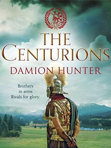 The Centurions (Centurions Trilogy Book 1) (English Edition) par Damion Hunter