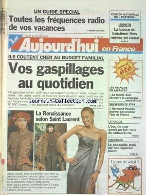 AUJOURD'HUI EN FRANCE [No 16436] du 10/07/1997 - TOUTES LES FREQUENCES RADIO DE VOS VACANCES - VOS GASPILLAGES AU QUOTIDIEN - LA RENAISSANCE SELON SAINT LAURENT - CHARTRES - LE PEDOPHILE TRAHI PAR SON APPAREIL PHOTO - LA HAGUE - L'EAU DE MER AURAIT UN FORT TAUX DE RADIOACTIVITE