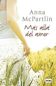 Más allá del amor par Anna McPartlin