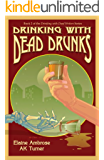 Drinking with Dead Drunks (Drinking with Dead Writers Book 2) (English Edition)