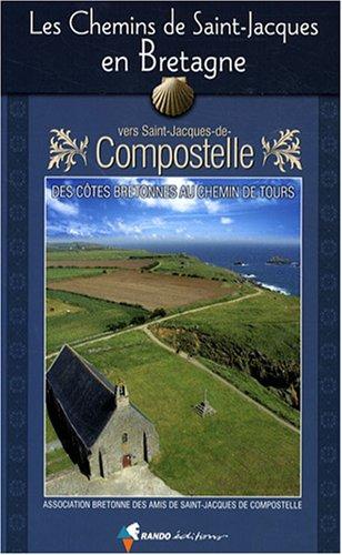 Les chemins de Saint-Jacques en Bretagne : Guide pratique du pèlerin par Amis de St Jacques