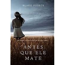Antes Que Ele Mate (Um Enigma Mackenzie White—Livro 1) (Portuguese Edition)