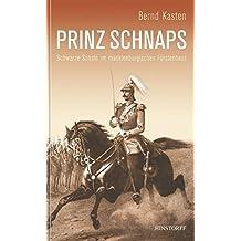 Prinz Schnaps: Die schwarzen Schafe des mecklenburgischen Herzoghauses