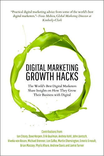 Digital Marketing Growth Hacks: The World's Best Digital Marketers Share Insights on How They Grew Their Businesses with Digital (English Edition) por Jamie Turner
