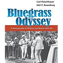 [(Bluegrass Odyssey: A Documentary in Pictures and Words, 1966-86)] [Author: Carl Fleischhauer] published on (December, 2006)